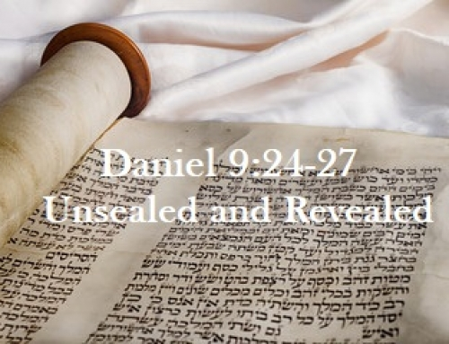 Daniel's 70 Weeks Prophecy UNSEALED and REVEALED